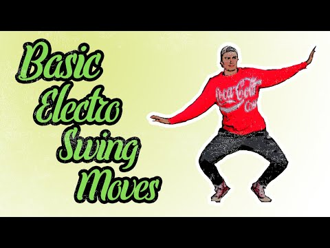 How To Dance Electro Swing: 7 Basic Moves