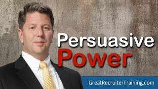 How Recruiters Can Use the Power of Persuasion to Succeed