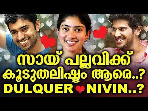 Sai Pallavi ( Malar  ) Likes  Dulquer Salman or Nivin Pauly