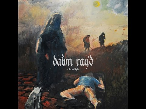 Dawn Ray'd - A Thorn, A Blight (Moment of Collapse Records) [Full Album]