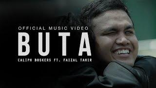 Buta - Caliph Buskers ft. Faizal Tahir (Official Music Video)