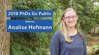 2018 PhDs Go Public: Analise Hofmann