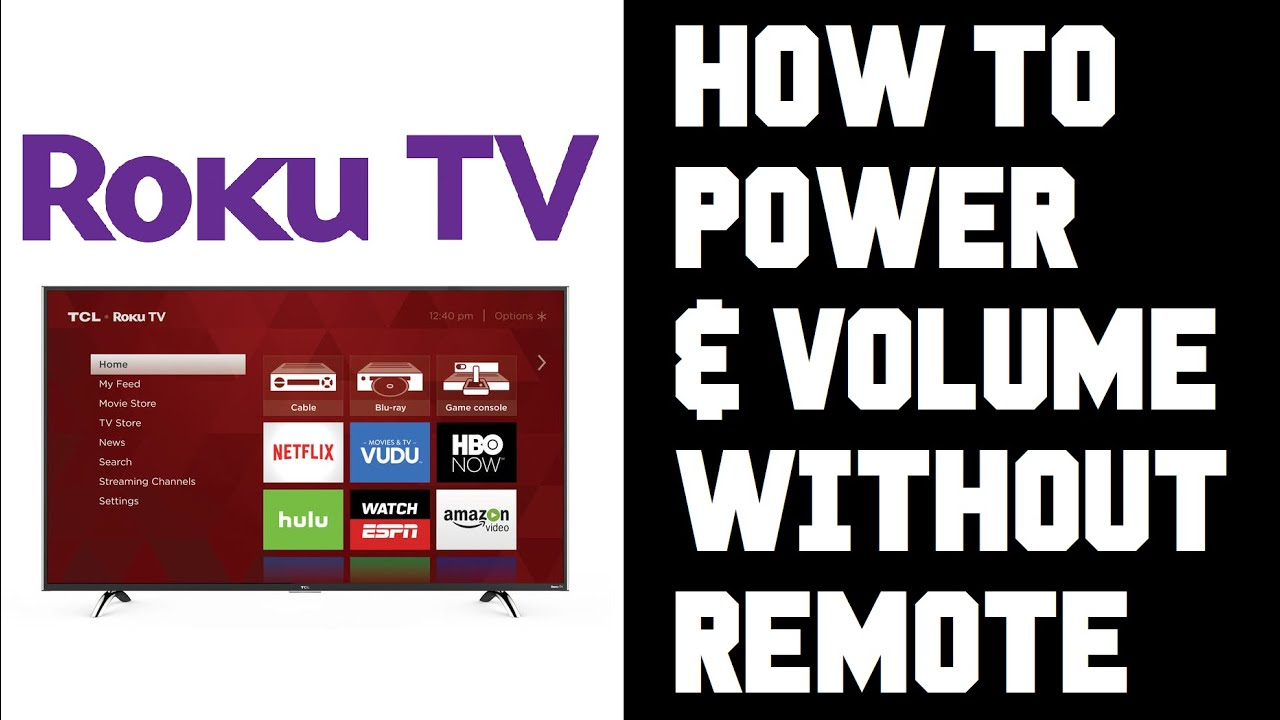 Roku Tv How To Turn On Without Remote Roku Tv How To Change Volume Without Remote Instructions Youtube
