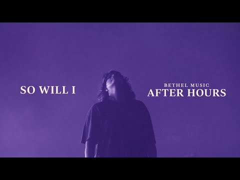 So Will I (100 Billion X) - Amanda Lindsey Cook | After Hours