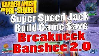 borderlands the pre sequel   super speed jack build game save   breakneck banshee 2 0