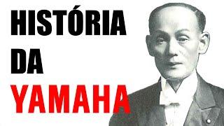 HISTÓRIA DA YAMAHA - NÃO É O QUE VOCÊ ESPERAVA