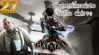 COMMISSARIATO SOTTO CHIAVE DLC 2   Batman Arkham Knight #27