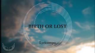 【初音ミク】BIRTH OR LOST【オリジナル】