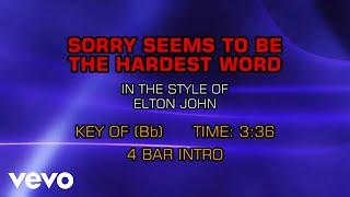 Elton John - Sorry Seems To Be The Hardest Word (Karaoke)