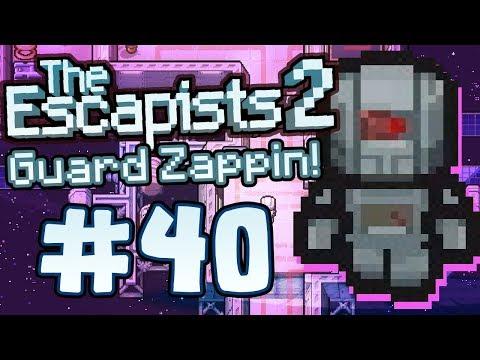 The Escapists 2 Part 40 - ZAP ROBOT GUARDS! |