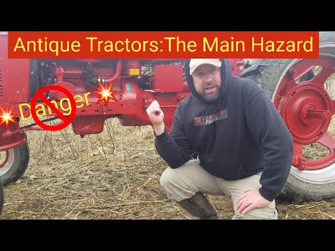 Antique Tractors: The Biggest Hazard
