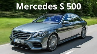2018 Mercedes S 500 - Sporty Design Combined with Performance and Efficiency