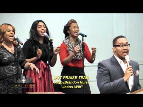 """Jesus Will,"" DCT Praise Team led by Brandon Hurst, Dallas City Temple, January, 9, 2016"