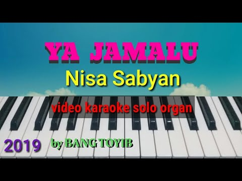 YA JAMALU Nisa Sabyan Video Karaoke Solo Organ By Bang Toyib