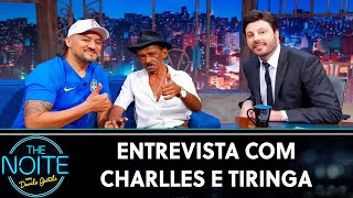 Entrevista com Charlles e Tiringa | The Noite (01/08/19)