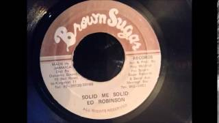 Ed Robinson - Solid Me Solid