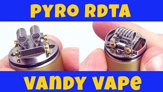 A Cloud Chaser's Dream! Vaping The Pyro RDTA By Vandy Vape!