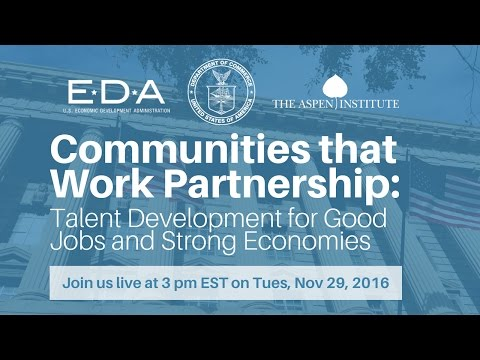 Communities that Work Partnership: Talent Development for Good Jobs and Strong Economies