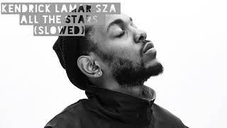 Kendrick Lamar, SZA- All The Stars (slowed)