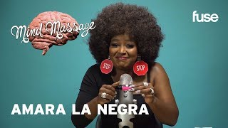 Amara La Negra Does ASMR, Talks 'Love and Hip-Hop' And Her Poppin' Melanin | Mind Massage