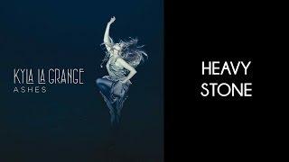 Kyla La Grange - Heavy Stone [Lyrics Video]