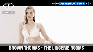 Brown Thomas The Lingerie Rooms with Your Most Loved Brands | FashionTV | FTV