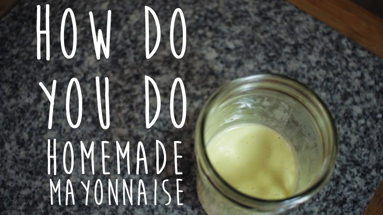 how to make homemade mayoanise youtube