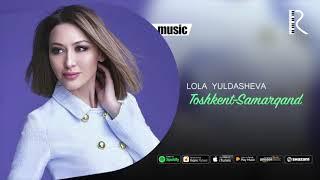 Lola Yuldasheva - Toshkent-Samarqand ( music)