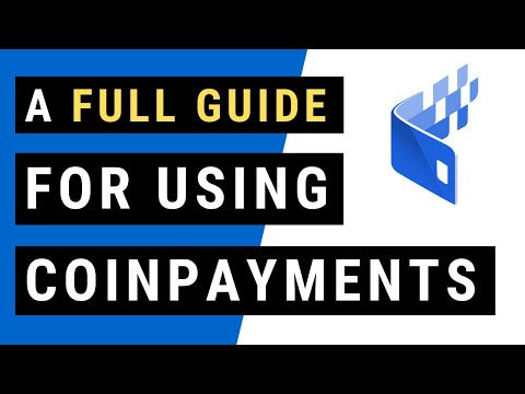 Coinpayments – how to use a Coinpayments account!