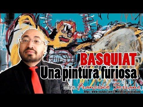 BASQUIAT - Una pintura furiosa