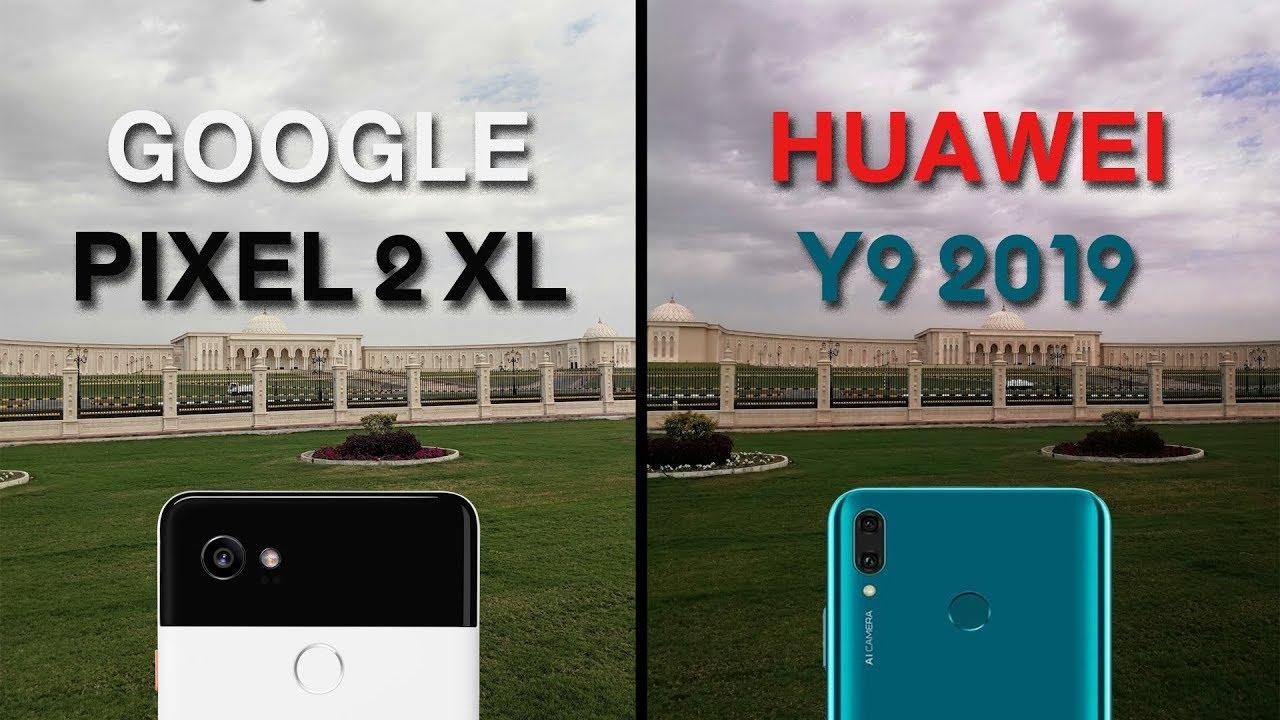 مقارنه كاميرا هواوي واي9 مع قووقل بيكسل 2 | Google Pixel 2 XL vs Huawei Y9 camera comparison