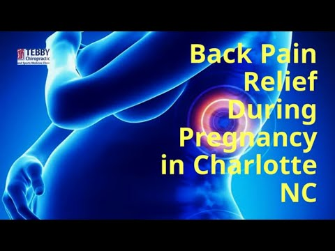 Back Pain Relief During Pregnancy With Your Charlotte Chiropractor Tebby Clinic