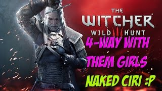 THE WITCHER 3 | Girls, please! We're not alone! CIRI NAKED