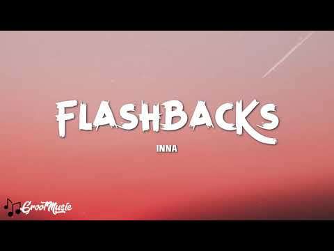 INNA - Flashbacks (Lyrics Video)