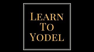How To Yodel In 3 Easy Steps!