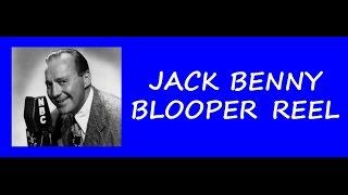 THE JACK BENNY PROGRAM (BLOOPER REEL)