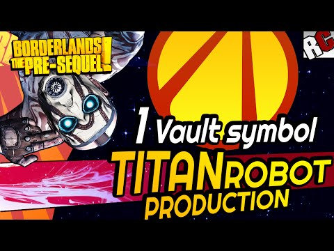 Borderlands the pre sequel titan robot production all for Vault production