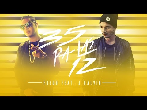 Fuego - 35 Pa Las 12 ft. J Balvin [Official Audio]