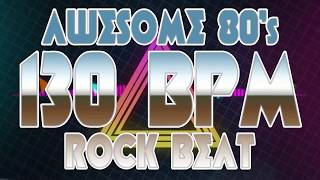 130 BPM - Awesome 80's Rock Beat - 4/4 Drum Track - Metronome - Drum Beat
