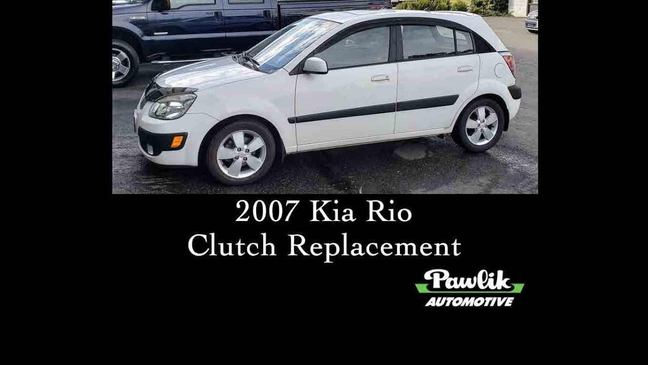2007 Kia Rio Clutch Replacement
