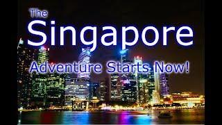 The Singapore Adventure Starts Now