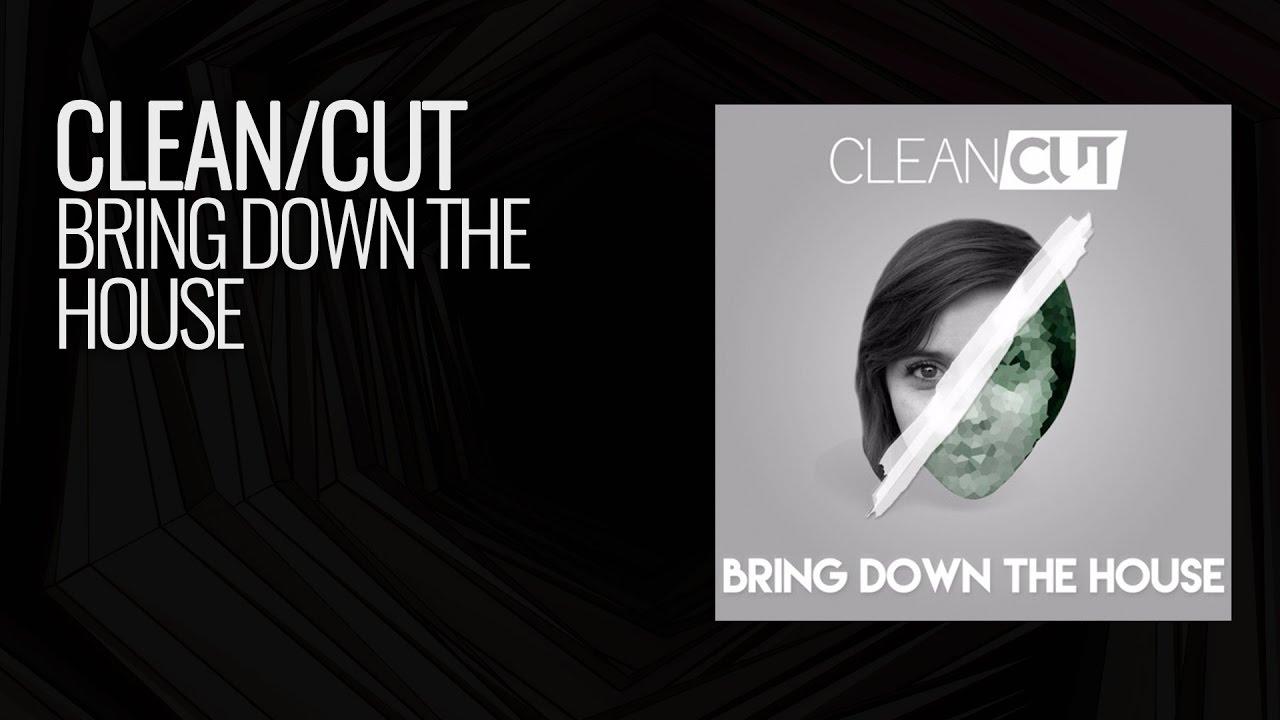 Clean Cut Bring Down The House Youtube