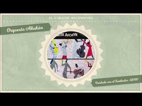 Cuidado Con El Tumbador - Orquesta Akokán (2018)