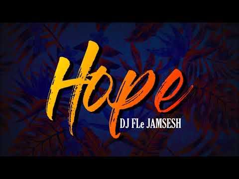 DJ FLe - Hope JAMSESH (SicWitItCrew)