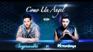 Sergioandré - Como Un Angel (REMIX) FT Victor Drija - (Lyric Video)