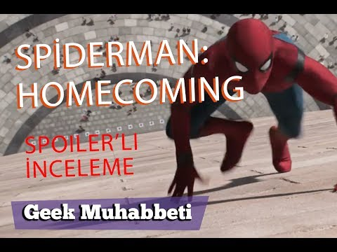 SPIDERMAN: HOMECOMING - Spoiler'lı İnceleme -