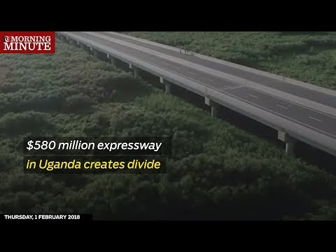 $580 million expressway in Uganda creates divide