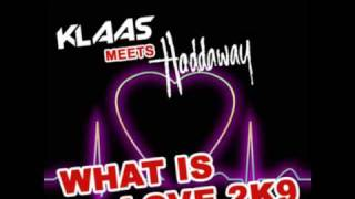Klaas Meets Haddaway - What Is Love 2K9 (Bodybangers Remix)