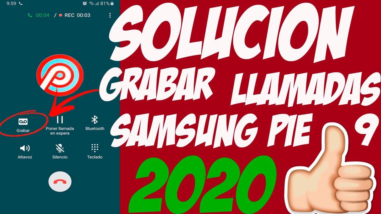 SOLUCION GRABAR LLAMADAS SAMSUNG 2020