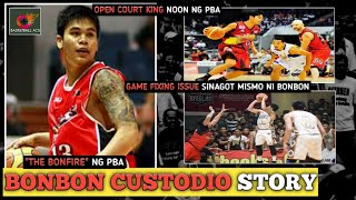 BONBON CUSTODIO STORY: OPEN COURT KING NOON NG PBA | GAME FIXING ISSUE NOON, SINAGOT MISMO NI BONBON